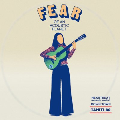 TAHITI 80 『Fear Of An Acoustic Planet EP』 (7