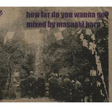 masaaki hara 『how far do you wanna go?』 (CD/JPN/ MIX CD)