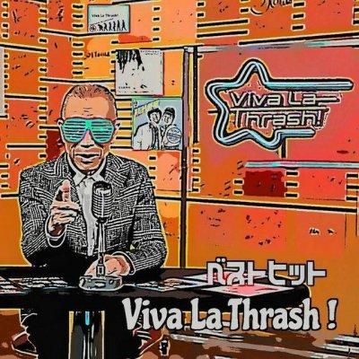 VIVA LA THRASH! 『BEST HIT VIVA LA THRASH!』 (CD/JPN/ HARDCORE)