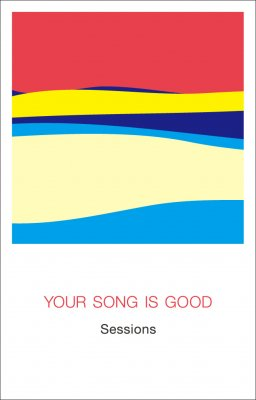YOUR SONG IS GOOD 『Sessions』 (CASSETTE/JPN/ ROCK)