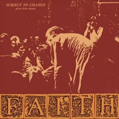 FAITH 『Subject to Change plus First Demo』 (CD/US/ HARDCORE)