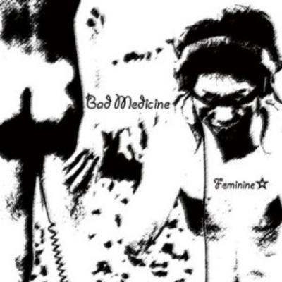 フェミニン☆『Bad Medicine』(CD/JPN/ROCK)