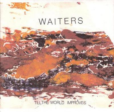 WAITERS 『TILL THE WORLD IMPROVES』 (CD-R/US/ ROCK, ELECTRO)