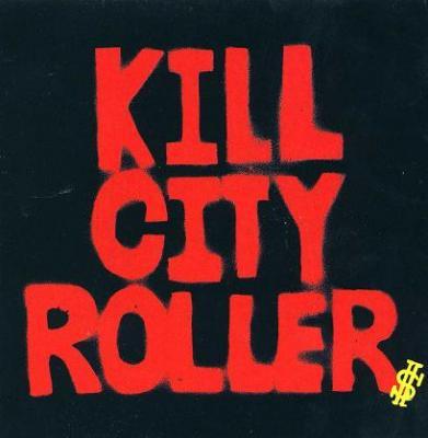 KILL CITY ROLLERS 『s/t』 (CD-R/JPN/ ROCK, PUNK)