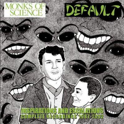 MONKS OF SCIENCE / DEFAULT 『Inspirations And Escalations