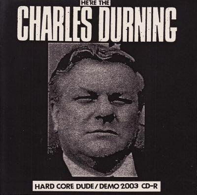 HARD CORE DUDE 『HE'RE THE CHARLES DURNING』 (CD-R/JPN/ HARDCORE)