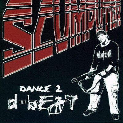 SCUMPUTER 『DANCE 2 D-BEAT』 (CD/PUNK)