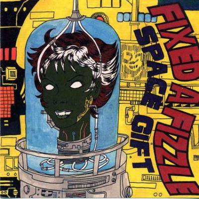 FIXED A FIZZLE 『Space Gift』CD/JPN/PUNK)