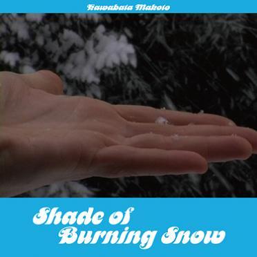 Kawabata Makoto 『Shade of Burning Snow』 (CD/JPN/ ROCK)