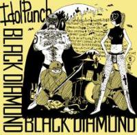Idol Punch『BLACK DIAMOND』 (CD/HARDCORE)