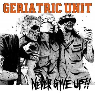 GERIATRIC UNIT 『NEVER GIVE UP!』 (12
