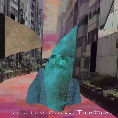 Your Last Chicken 『TURTUR』 (CD/JPN/ ROCK, FOLK)