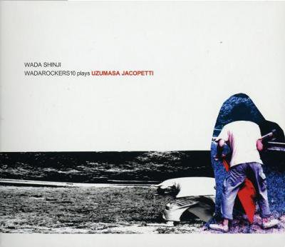 WADA SHINJI 『WADAROCKERS10 plays UZUMASA JACOPETTI』 (CD/JPN/ ROCK)