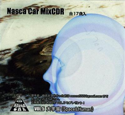 NASCA CAR 『Nasca Car MixCDR Vol.5 -大宇宙(Space&Human)-』 (CD-R/JPN/ MIX CD, 和モノ)