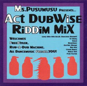 Ms.Pusumusu 『Act DubWise Riddim MiX』 (CD-R/DUBSTEP MIX CD)