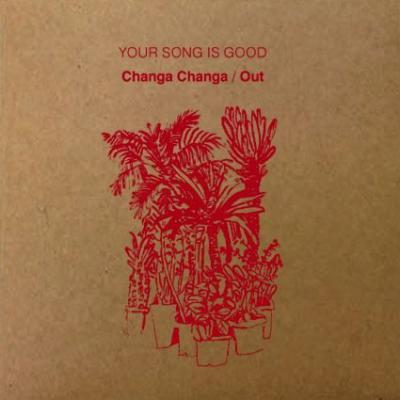 YOUR SONG IS GOOD 『Changa Changa / Out』 (12