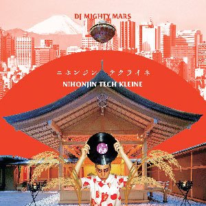 MIGHTY MARS 『ニホンジン テクライネ -NIHONJIN TECH KLEINE-』 (CD/JPN/ MIX CD)