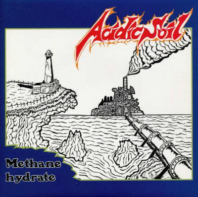 ACIDIC SOIL 『Methane hydrate』 (7