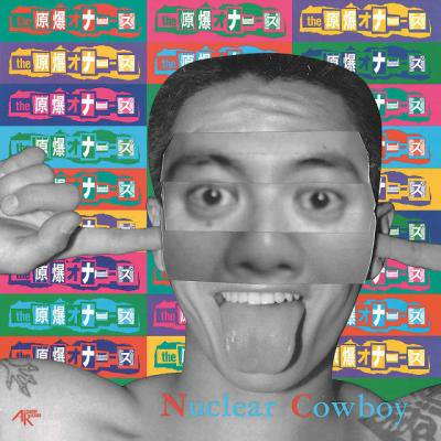 The 原爆オナニーズ 『Nuclear Cowboy + Back To Open House』 (12