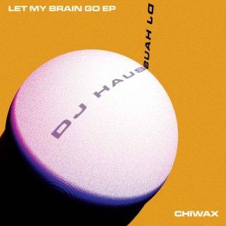 DJ Haus - Let My Brain Go EP 12