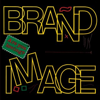Brand Image / Are You Loving?