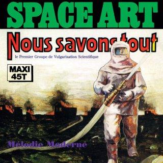 Space Art - Nous Savons Tout / Mélodie Moderne