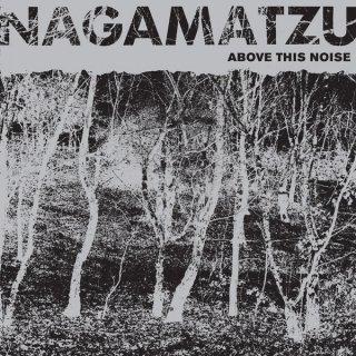 Nagamatzu - Above This Noise