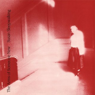 The Arms Of Someone New - Susan Sleepwalking