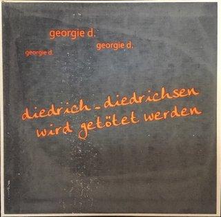 Georgie D. - Diedrich - Diedrichsen Wird Getotet Werden