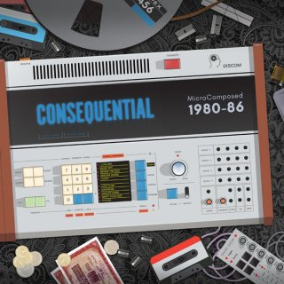 Consequential - MicroComposed 1980-86