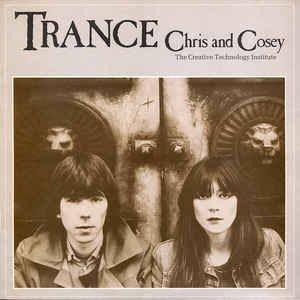 Chris & Cosey - Trance
