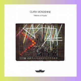 Clara Mondshine - Visions Of Audio