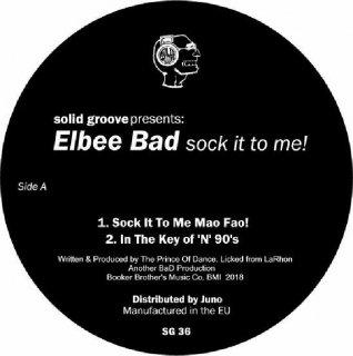 Elbee Bad - Sock It To Me!