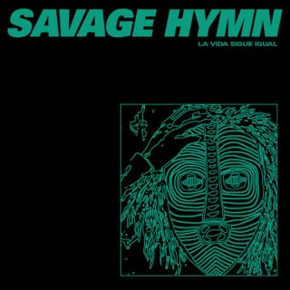 Savage Hymn - La Vida Sigue Igual