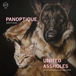 Panoptique / United Assholes - Objectif Jeune - Là, Les Chachats, Là, Les Chienchiens