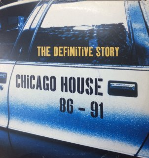Various - Chicago House 86 - 91: The Definitive Story