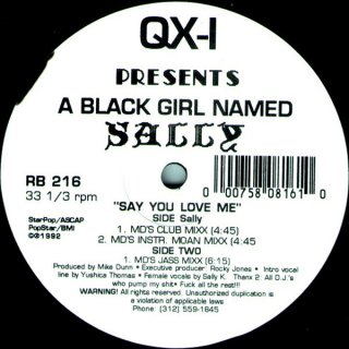 QX-I Presents A Black Girl Named Sally - Say You Love Me