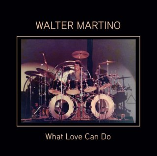 Walter Martino - What Love Can Do
