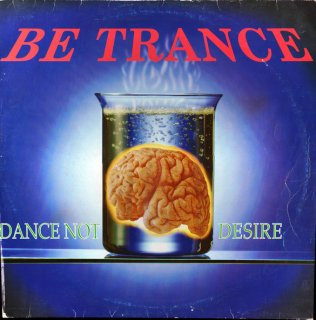 Be Trance - Dance Not・Desire