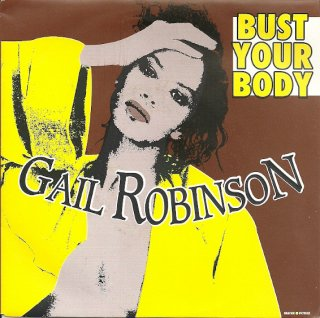 Gail Robinson - Bust Your Body