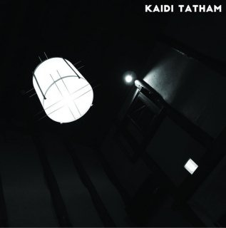 Kaidi Tatham  - You Find That I've Got It / Mjuvi