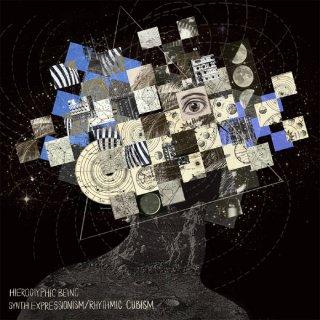 Hieroglyphic Being - Synth Expressionism / Rhythmic Cubismn