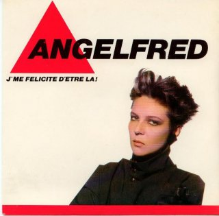 Angelfred - J'me Félicite D'être Là