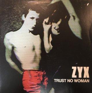 ZYX - Trust No Woman