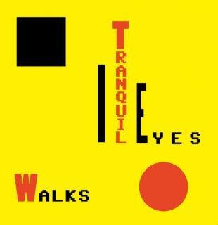 Tranquil Eyes - Walks
