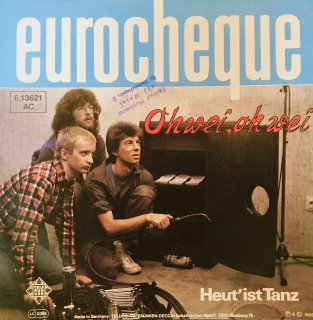 Eurocheque - Oh Wei, Oh Wei