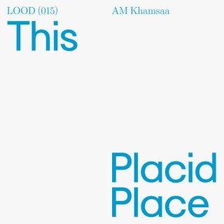 AM Khamsaa - This Placid Place