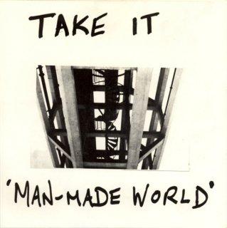 Take It - Man-Made World