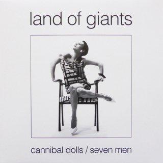 Land Of Giants - Cannibal Dolls / Seven Men