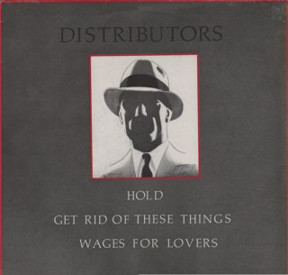 The Distributors - Get Rid Of These Things